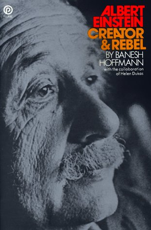 Albert Einstein: Creator and Rebel (Plume)