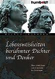 Lebensweisheiten berühmter Dichter und Denker: Über 2000 Zitate von Aristoteles bis Zuckmayer (humboldt - Information & Wissen)