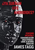 img - for ??Ya sue???an los androides?: Cerebro Incre?-ble, Comunicaci?3n, Creatividad y Libre Albedr?-o Humano by James P Tagg (2015-01-06) book / textbook / text book