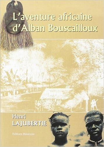 Lire un L'aventure africaine d'Alban Bouscailloux pdf, epub