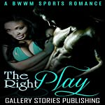 The Right Play: A BWWM Sports Romance | Gallery Stories Publishing