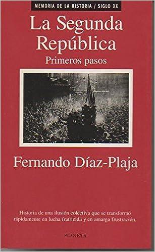 La segunda republica - primeros pasos Memoria de la historia: Amazon.es: F.Diaz-Plaja: Libros