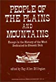 img - for People of the Plains and Mountains: Essays in the History of the West Dedicated to Everett Dick (Contributions in American History) book / textbook / text book