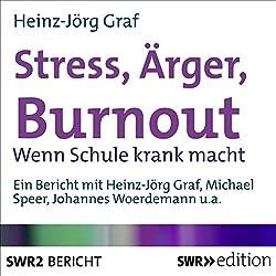Stress, Ärger, Burnout
