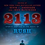 2113: Stories Inspired by the Music of Rush | Kevin J. Anderson - editor,John McFetridge - editor