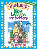 Instant Bible Lessons for Toddlers, Mary Davis, 1584110384