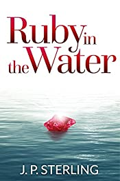 Ruby in the Water: A coming-of-age novel about life, decisions, and family.