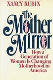 The Mother Mirror, Nancy Rubin, 0399129812