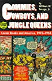 img - for Commies, Cowboys, and Jungle Queens: Comic Books and America, 1945 1954 book / textbook / text book