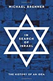 "Michael Brenner, ""In Search of Israel: The History of an Idea"" (Princeton UP, 2018)"