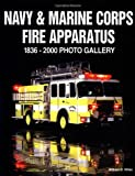 Navy and Marine Corps Fire Apparatus, Bill Killen and William D. Killen, 1583880313