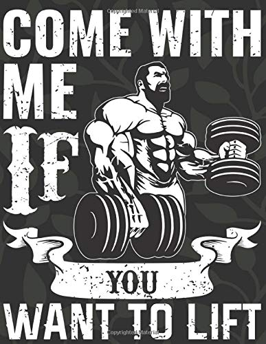 Come With Me If You Want To Lift: Workout and Exercise Journal ...