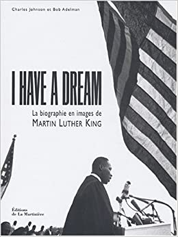 I Have a Dream : La Biographie en image de Martin Luther King