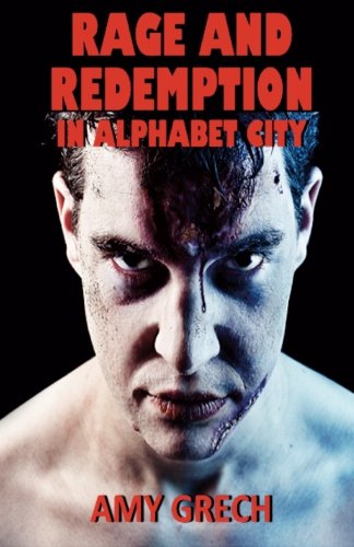 Rage and Redemption In Alphabet City