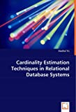 Cardinality Estimation Techniques in Relational Database Systems, Xiaohui Yu, 3639041887
