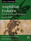 Amphibian Evolution, Schoch, 0470671785