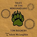 Tales of the Minivandians | Tom Rogneby