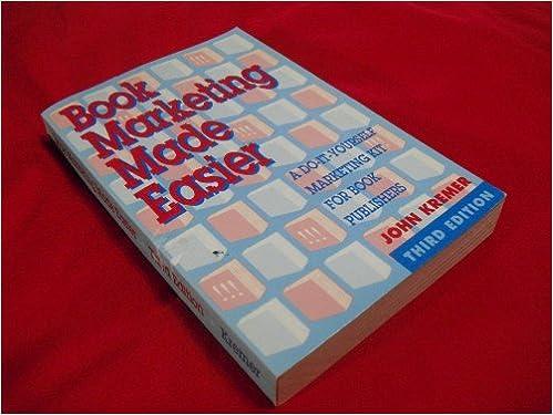 Book marketing made easier a do it yourself marketing kit for book book marketing made easier a do it yourself marketing kit for book publishers john kremer 9780912411347 amazon books solutioingenieria Gallery