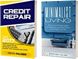 Credit Repair: The 2017 Complete Guide to Increase Your Credit Score, Decrease Your Debt, Manage Your Finances and more! & Minimalist living: Practical and simple guide to spend less, and much more!