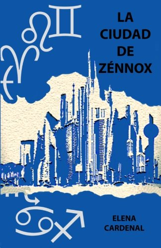 La ciudad de Zennox (Spanish Edition) [Elena Cardenal] (Tapa Blanda)