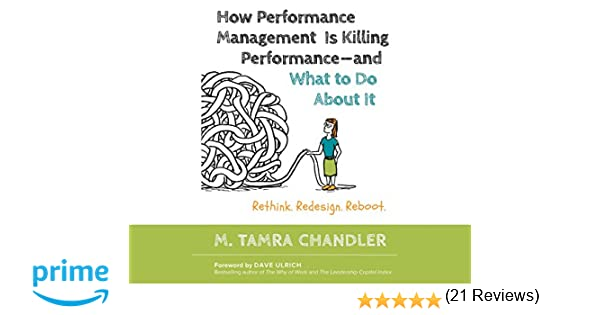 How Performance Management Is Killing Performance and What to Do ...