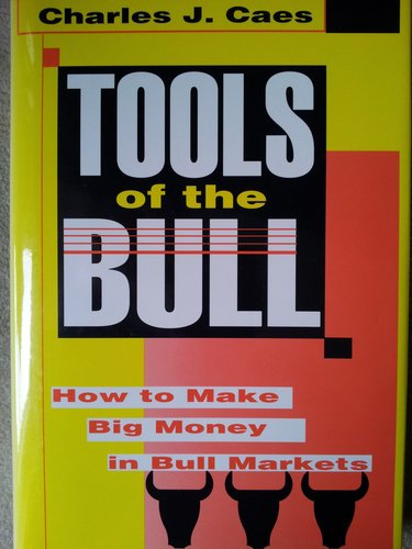 Tools of the Bull: How to Make Big Money in Bull Markets