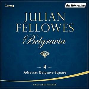 Adresse: Belgrave Square (Belgravia 4) Hörbuch