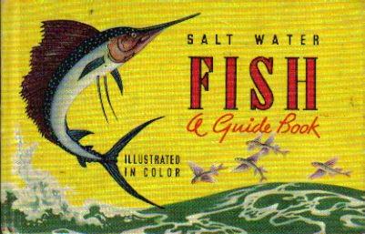 Salt Water Fish - A Guide Book
