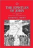 The Epistles of John (The Anchor Bible, Vol 30)
