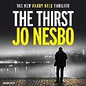 The Thirst: Harry Hole, Book 11 Hörbuch von Jo Nesbo Gesprochen von: Sean Barrett