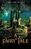A Fairy Tale, Pauline Gavin, 1481790455