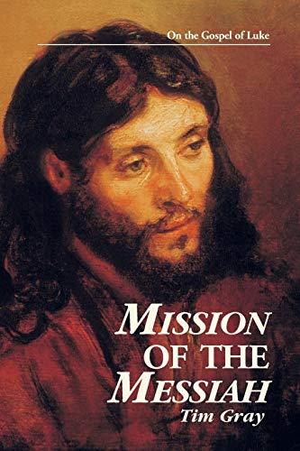 Mission of the Messiah: On the Gospel of Luke (Kingdom Studies)