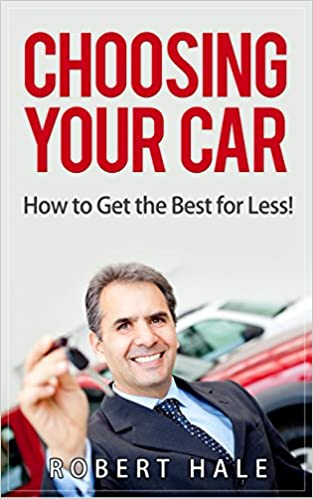 Download online Choosing Your Car - How to Get the Best for Less! PDF