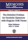 img - for The Dirichlet Problem for Parabolic Operators With Singular Drift Terms (Memoirs of the American Mathematical Society) book / textbook / text book