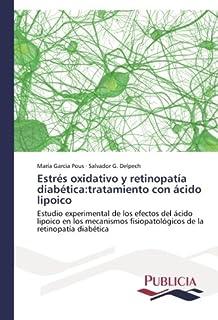 Estrés oxidativo y retinopatía diabética:tratamiento con ácido lipoico: Estudio experimental de los efectos