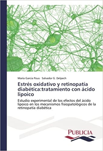 Estrés oxidativo y retinopatía diabética: tratamiento con ...