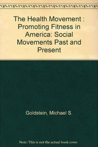 The Health Movement: Promoting Fitness in America (SOCIAL MOVEMENTS PAST AND PRESENT)
