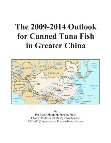 The 2009-2014 Outlook for Canned Tuna Fish in Greater China (Greater Tuna)