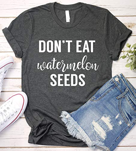 Don't Eat Watermelon Seeds Shirt, Funny Saying T-Shirt Sarcastic Humor Gift Idea, Long Sleeve, Short Sleeve, V-Neck, Sweatshirt, Hoodie -