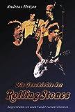 Die Geschichte der Rolling Stones: Aufgeschrieben von einem Fan der zweiten Generation