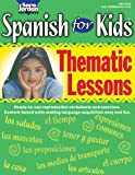 Spanish for Kids - Thematic Lessons, Patricia Gomez and Diana Isaza, 1553860446