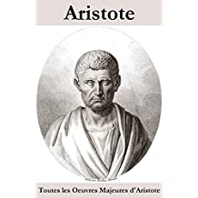 Toutes les Oeuvres Majeures d'Aristote (French Edition)