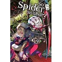 So I'm a Spider, So What?, Vol. 4 (light novel)