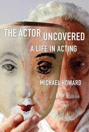 The Actor Uncovered: A Soul in Acting