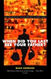 img - for When Did You Last See Your Father?: A Son's Memoir of Love and Loss book / textbook / text book