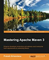 Mastering Apache Maven 3 Front Cover