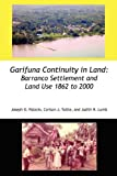 img - for Garifuna Continuity in Land: Barranco Settlement and Land Use 1862 to 2000 book / textbook / text book