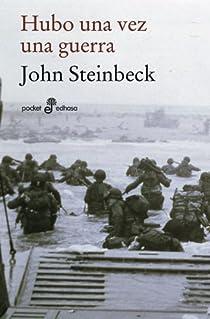 Hubo una vez una guerra par Steinbeck