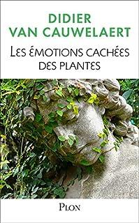 Les émotions cachées des plantes, Van Cauwelaert, Didier