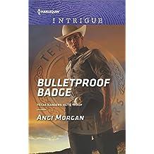 Bulletproof Badge (Texas Rangers: Elite Troop Book 1)